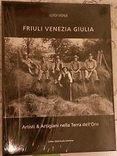 Libro Fotografico Friuli Venezia Giulia Artisti Artigiani nella terra dell'oro