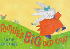 Ruthie's Big Old Coat,Lacome, Julie,Excellent Book mon0000024156