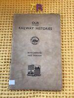 OUR RAILWAY HISTORIES , VINTAGE 1945 VGC