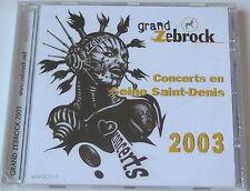 GRAND ZEBROCK - CONCERTS EN SEINE SAINT-DENIS 2003 - CD
