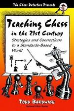 Teaching Chess in the 21st Century: Strategies And Connections to a Standards-ba