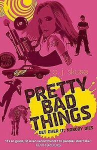 Pretty Bad Things by C. J. Skuse (Paperback, 2009) Teens! New Book!
