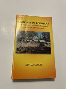 Redbones of Louisiana by Don Marler 2003 Dogwood Press Hemphill Texas