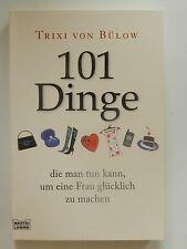 Trixi von Bülow 101 Dinge die man tun kann um eine Frau glücklich zu machen