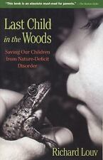 Last Child in the Woods : Saving Our Children from Nature-Deficit  (ExLib)