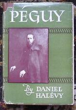 "Peguy and the ""Cahiers de la Quinzaine""  by Daniel Halevy 1947 1st Edition  RARE"