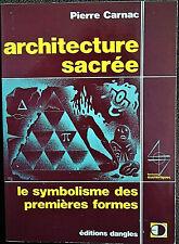 Architecture  sacrée - le symbolisme des premières formes - Pierre Carnac - 1978
