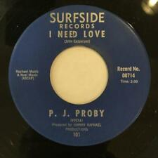 PJ PROBY I NEED LOVE/ YOU GOT ME CRYIN ~VG++ 1965 SURFSIDE 45~SOUL BALLAD 7""