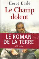 Livre le champ dolent Hervé Baslé roman éditions JC Lattès 2002 book
