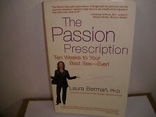 The Passion Prescription : Ten Weeks to Your Best Sex - Ever! by Laura Berman (2