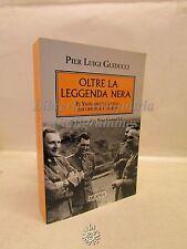 STORIA: Guiducci, Oltre la leggenda nera, Mursia 2015, Nazismo, Dedica autore