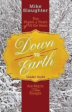 DOWN TO EARTH - SLAUGHTER, MIKE/ BILLUPS, RACHEL (CON)/ GEE, MARTHA BETTIS - NEW