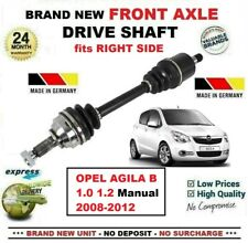 FOR OPEL AGILA B 1.0 1.2 Manual 2008-2012 BRAND NEW FRONT AXLE RIGHT DRIVESHAFT