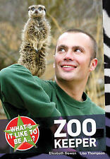 What's it Like to be a...? Zoo Keeper, Thompson, Lisa, Dowen, Elizabeth, 1408128