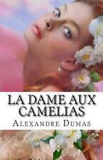 La Dame Aux Camelias by Alexandre Dumas (2014, Paperback)