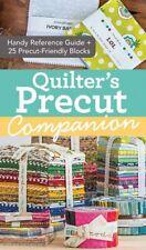 Quilter's Precut Companion: Handy Reference Guide + 25 Precut-Friendly Block Pat