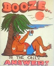 Original Vintage 1976 Booze Is The Only Answer Iron On Transfer