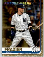 2019 Topps Series 2 CLINT FRAZIER Gold Parallel /2019 Yankees FS #412