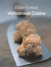 Vietnamese Cuisine My Traditional Innovative Vietnamese Reci by Corlou MR Didier