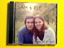 SAM e ELE  -  UN PO' DI NOI  -  CD  2005  IN OTTIMO STATO