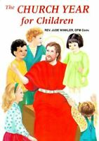 Winkler O.F.M., Reverend Jude, The Church Year for Children (St. Joseph Picture