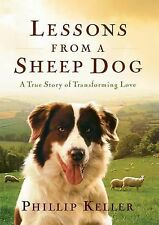 Lessons from a Sheep Dog by Phillip Keller (2002, Hardcover), NEW, Ships today!