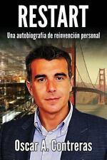 Restart : Una Autobiografía de Reinvención Personal by Óscar Contreras (2015,...