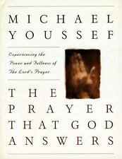 The Prayer that God Answers: Experience the Power and Fullness of the Lord's Pra