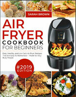 The Best Of 2019 :Air Fryer Cookbook For Beginners #2019 – Easy, Healthy and Low