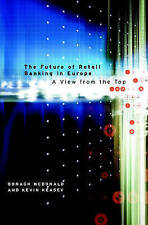 The Future of Retail Banking in Europe: A View from the Top-ExLibrary