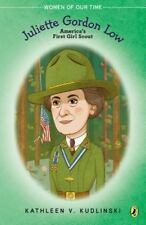 Juliette Gordon Low: America's First Girl Scout Women of Our Time