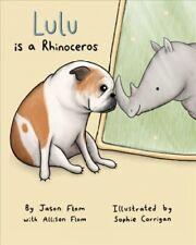 Lulu Is a Rhinoceros, Hardcover by Flom, Jason; Flom, Allison (Con); Corrigan.