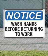 "NOTICE Wash Hands Before Returning to Work - OSHA Safety SIGN 10"" x 14"""
