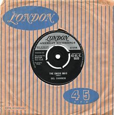 DEL SHANNON - THE SWISS MAID / GINNY IN THE MIRROR. (UK, 1962, LONDON, HL-X 9609