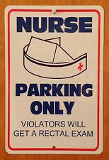 NURSE  Funny *Gag* Parking sign. 8x12 Aluminum sign. RN, LPN Nurse