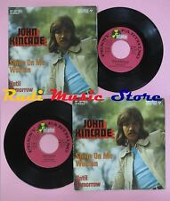 LP 45 7'' JOHN KINCADE Shine on me womn Until tomorrow 1973 germany no cd mc dvd