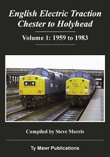 ENGLISH ELECTRIC TRACTION CHESTER TO HOLYHEAD VOLUME 1 - SIGNED COPY