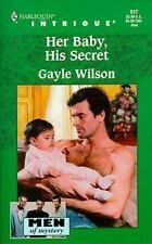 Her Baby, His Secret : Men of Mystery No. 517 by Gayle Wilson (1999, Paperback)
