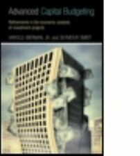 Advanced Capital Budgeting: Refinements in the Economic Analysis of Investment P