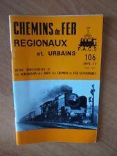 CHEMINS DE FER REGIONAUX ET URBAINS n° 106 dans ce numéro : le chemin