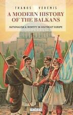 A Modern History of the Balkans: Nationalism and Identity in Southeast Europe (L