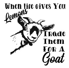 When life gives you lemons... funny GOAT Decal