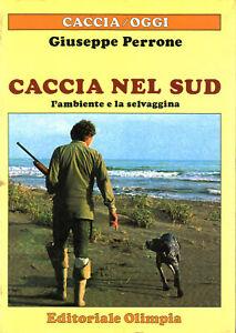 Caccia nel sud - Giuseppe Perrone (Editoriale Olimpia) [1984]