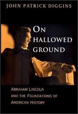 On Hallowed Ground: Abraham Lincoln and the Foundations of American History Dig