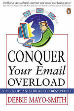 NEW Conquer Your Email Overload by Debbie Mayo-Smith