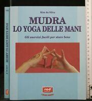 MUDRA, LO YOGA DELLE MANI. Kim da Silva. Red Edizioni.