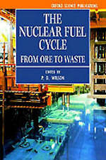 The Nuclear Fuel Cycle: From Ore to Waste by Wilson, P. D. (Author)