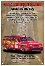 DICK JOHNSON  SIERRA RS 500 BATHURST WINNER 1989 VINTAGE TIN SIGN 20 x 30 cm