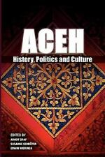 Aceh: History, Politics And Culture