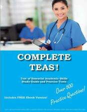 Complete Teas! Test of Essential Academic Skills Study Guide and Practice...